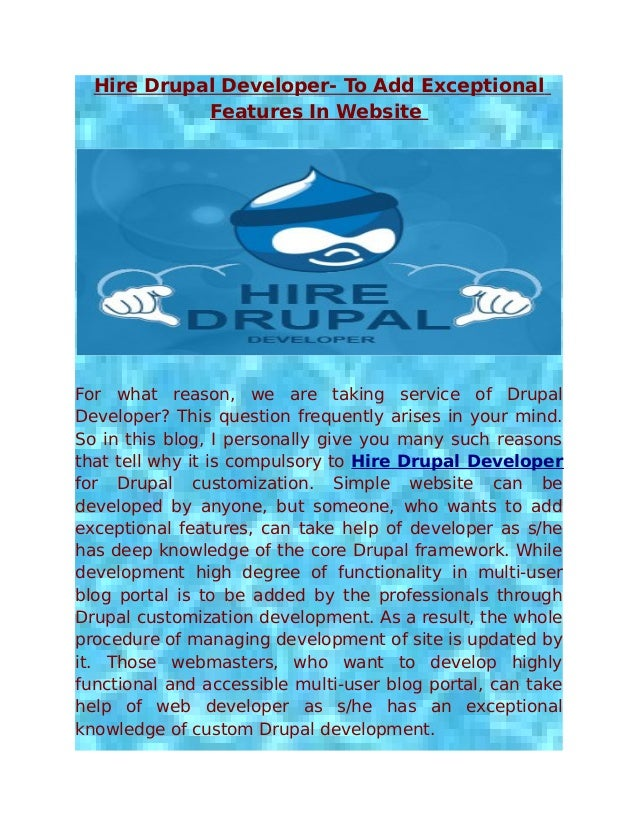 Hire Drupal Developer- To Add Exceptional            Features In WebsiteFor what reason, we are taking service of DrupalDe...