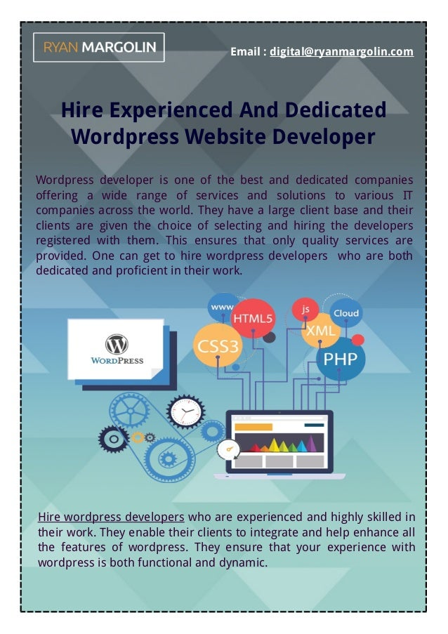 Email : digital@ryanmargolin.com Hire Experienced And Dedicated Wordpress Website Developer Wordpress developer is one of ...
