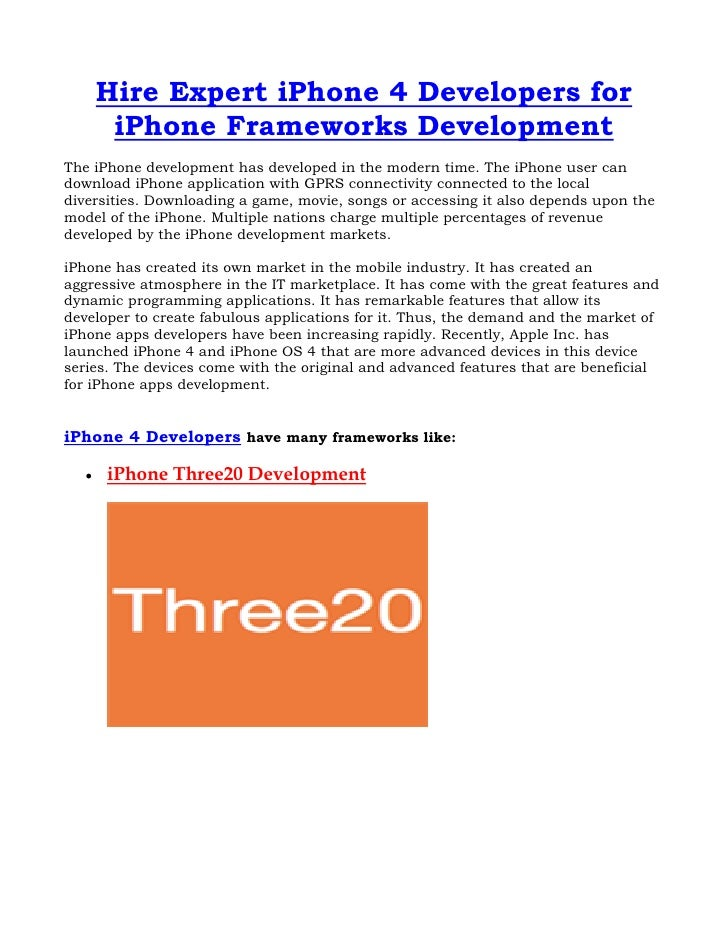 Hire Expert iPhone 4 Developers for        iPhone Frameworks DevelopmentThe iPhone development has developed in the modern...