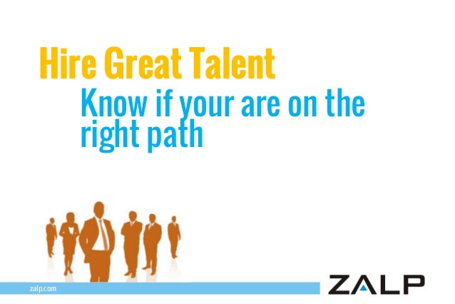 Hire Great Talent  Know if your are on the right path  zalp.com