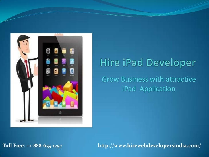 Grow Business with attractive                                   iPad ApplicationToll Free: +1-888-655-1257   http://www.hi...