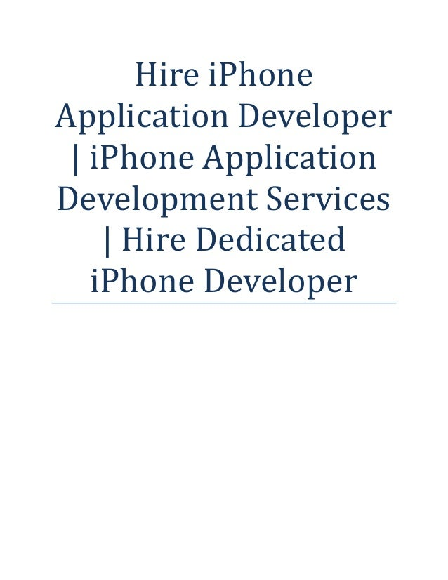 Hire iPhone Application Developer | iPhone Application Development Services | Hire Dedicated iPhone Developer