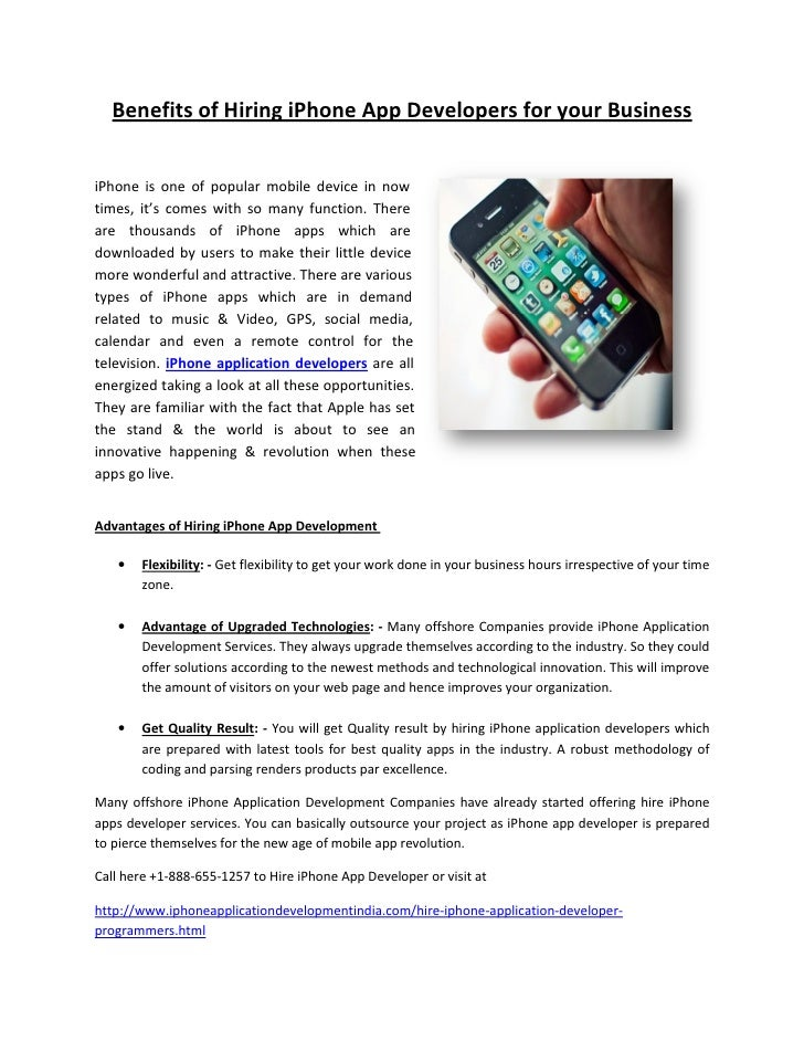 Benefits of Hiring iPhone App Developers for your BusinessiPhone is one of popular mobile device in nowtimes, it's comes w...