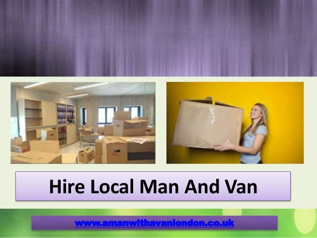 Hire Local Man And Van www.amanwithavanlondon.co.uk
