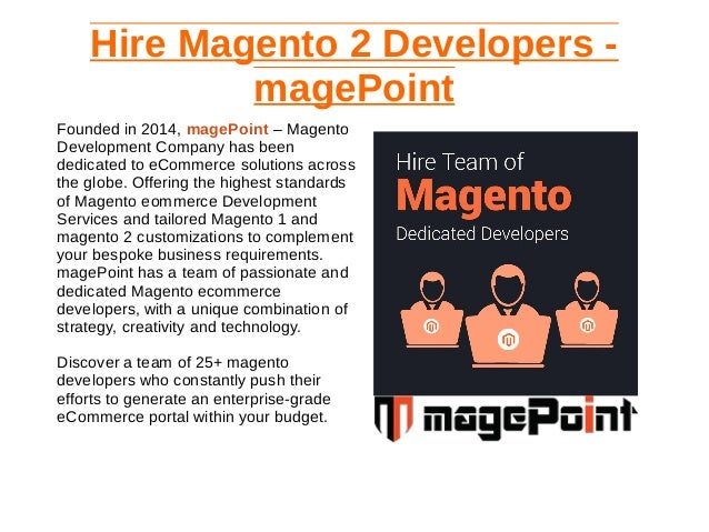 Hire Magento 2 Developers - magePoint Founded in 2014, magePoint – Magento Development Company has been dedicated to eComm...