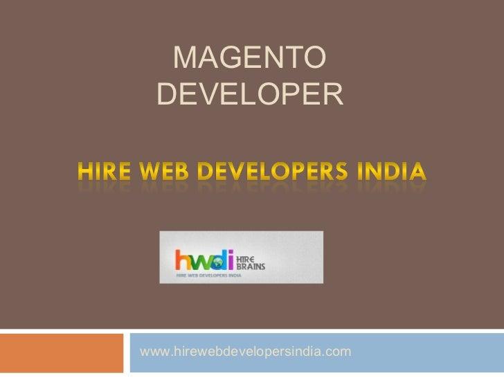 MAGENTO  DEVELOPERwww.hirewebdevelopersindia.com