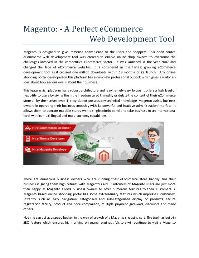 Magento: - A Perfect eCommerce Web Development Tool Magento is designed to give immense convenience to the users and shopp...