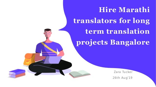 Hire Marathi translators for long term translation projects Bangalore Zara Tucker 26th Aug'19