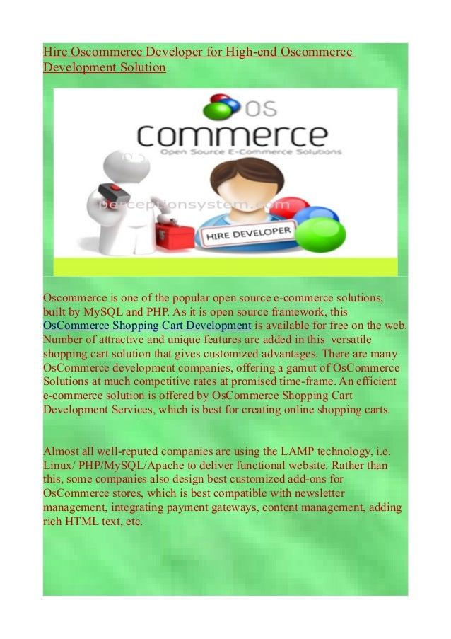 Hire Oscommerce Developer for High-end OscommerceDevelopment SolutionOscommerce is one of the popular open source e-commer...