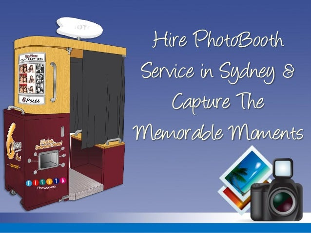 Hire PhotoBooth Service in Sydney & Capture The Memorable Moments