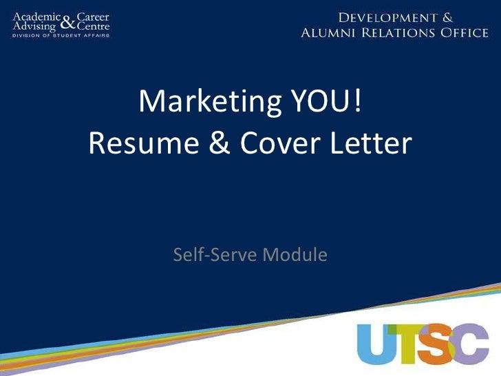 Marketing YOU!Resume & Cover Letter     Self-Serve Module