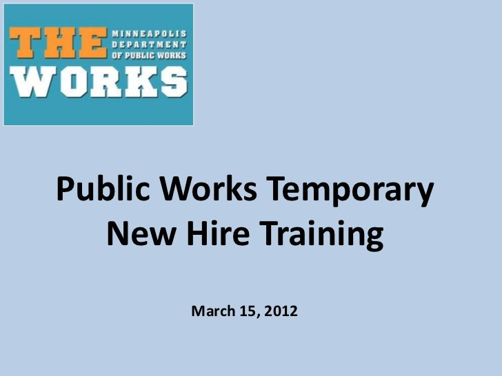 Public Works Temporary  New Hire Training       March 15, 2012