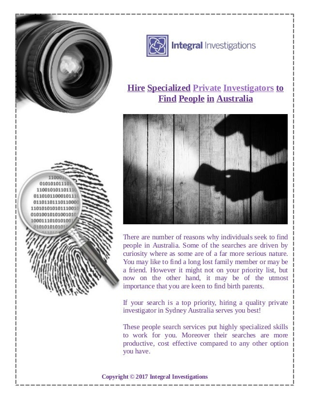 Hire Specialized Private Investigators to Find People in Australia There are number of reasons why individuals seek to fin...