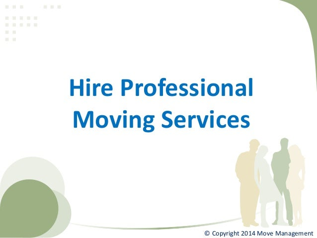 Hire Professional Moving Services © Copyright 2014 Move Management