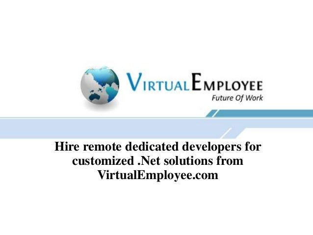 Hire remote dedicated developers for customized .Net solutions from VirtualEmployee.com