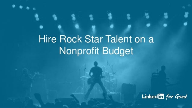 Hire Rock Star Talent on a Nonprofit Budget