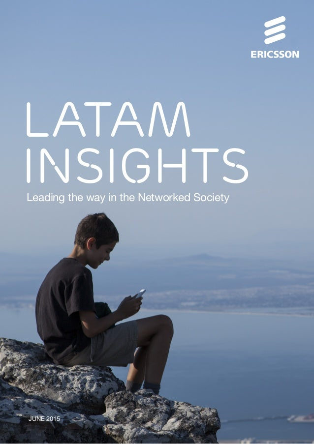 JUNE 2015 Leading the way in the Networked Society LATAM INSIGHTS