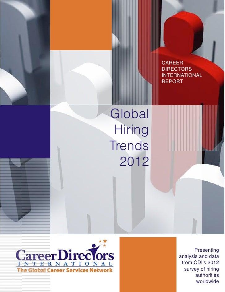 CAREER          DIRECTORS          INTERNATIONAL          REPORTGlobal HiringTrends  2012                      Presenting ...