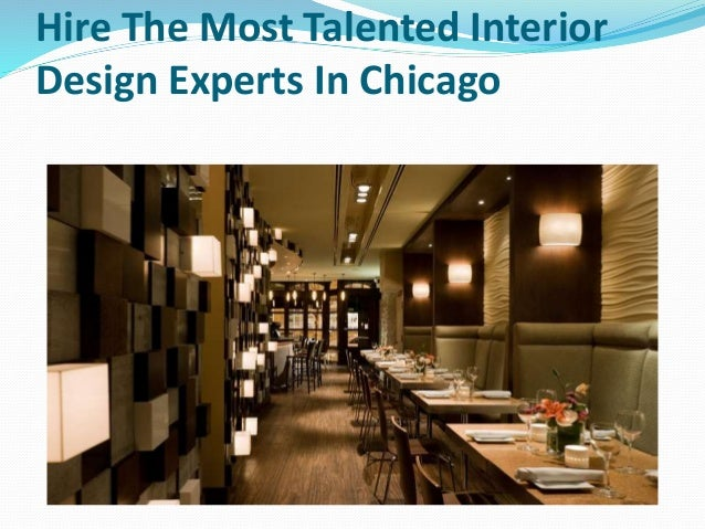 Hire the most talented interior design experts in chicago - Interior decorator students for hire ...