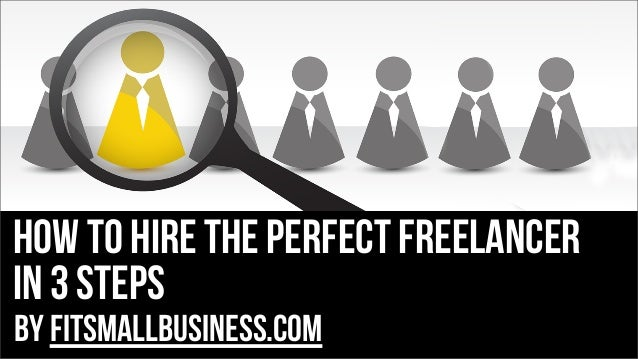 how to hire the perfect freelancer in 3 steps by FitSmallBusiness.com