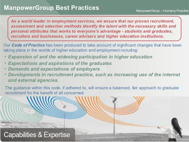 ManpowerGroup | Friday, October 16, 2015 25 ManpowerGroup – Humanly Possible ManpowerGroup Best Practices Our Code of Prac...