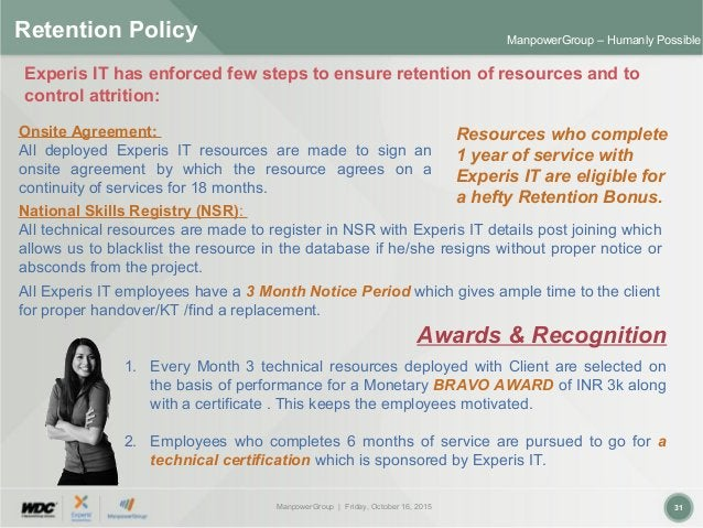 ManpowerGroup | Friday, October 16, 2015 31 ManpowerGroup – Humanly Possible Retention Policy National Skills Registry (NS...