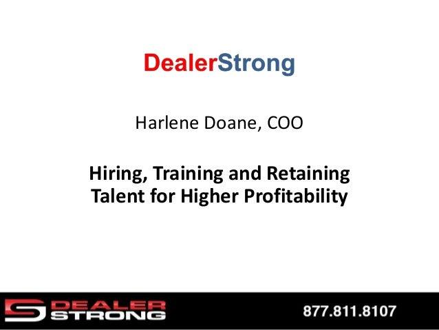 Harlene Doane, COO Hiring, Training and Retaining Talent for Higher Profitability
