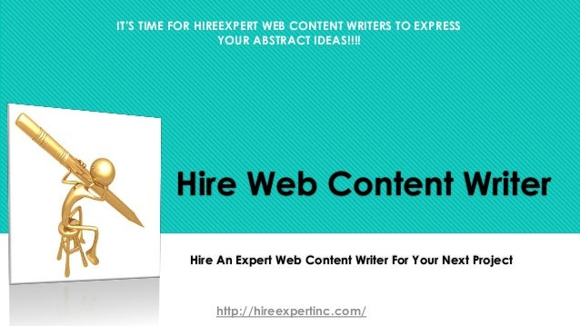 Hire Web Content Writer Hire An Expert Web Content Writer For Your Next Project http://hireexpertinc.com/ IT'S TIME FOR HI...