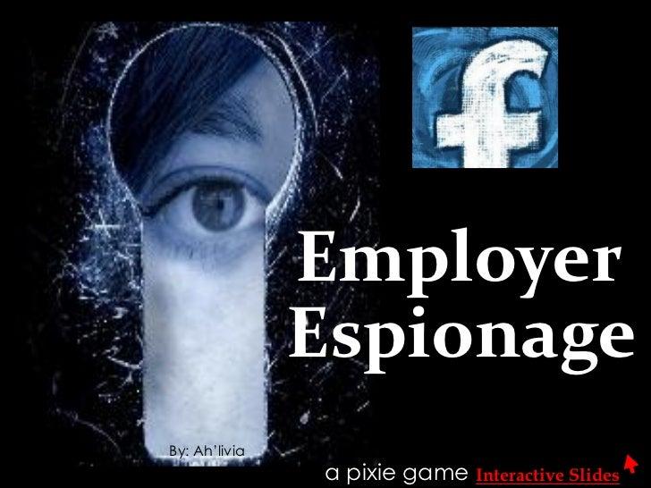 Employer               EspionageBy: Ah'livia               a pixie game Interactive Slides
