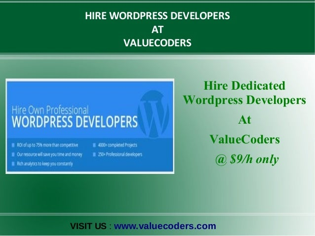 HIRE WORDPRESS DEVELOPERS AT VALUECODERS  Hire Dedicated Wordpress Developers At ValueCoders @ $9/h only  VISIT US : www.v...