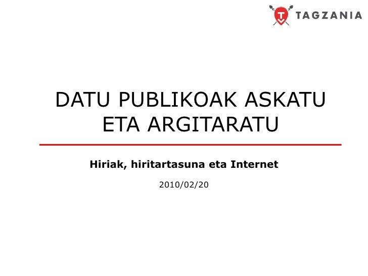 DATU PUBLIKOAK ASKATU ETA ARGITARATU Hiriak, hiritartasuna eta Internet 2010/02/20
