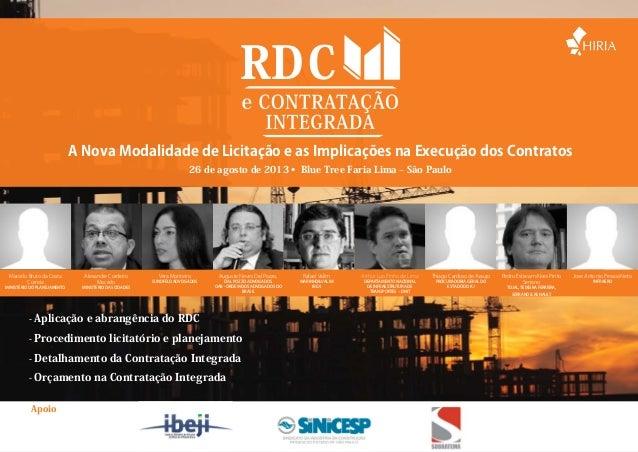 26 de agosto de 2013 • Blue Tree Faria Lima – São Paulo A Nova Modalidade de Licitação e as Implicações na Execução dos Co...