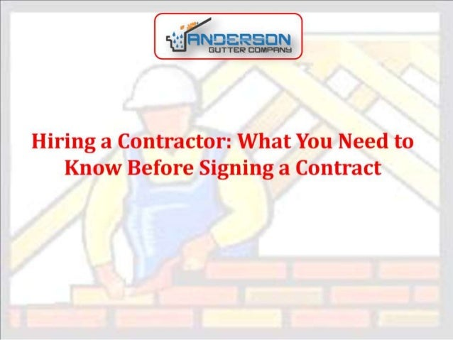 Hiring a contractor what you need to know before signing for Hiring a contractor
