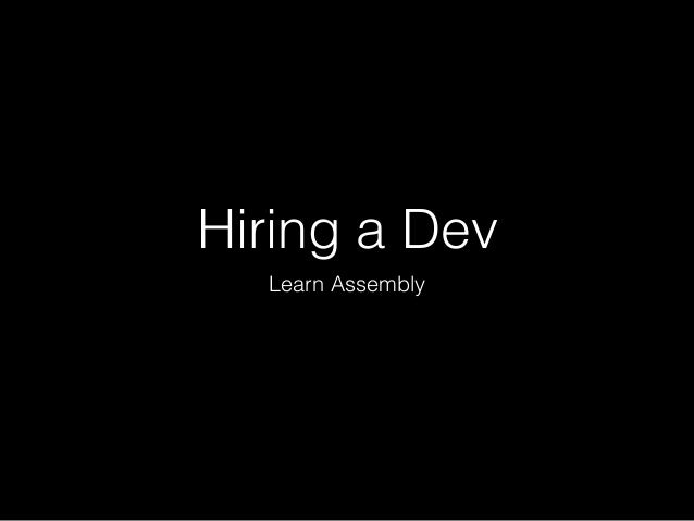 Hiring a Dev Learn Assembly