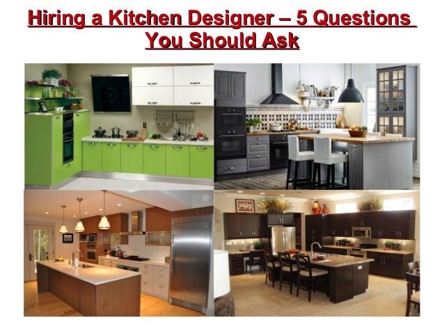 Hiring a kitchen designer – 5 questions you should ask