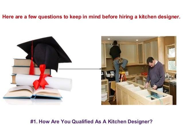 3 Hiring A Kitchen Designer 5 Questions You Should Ask