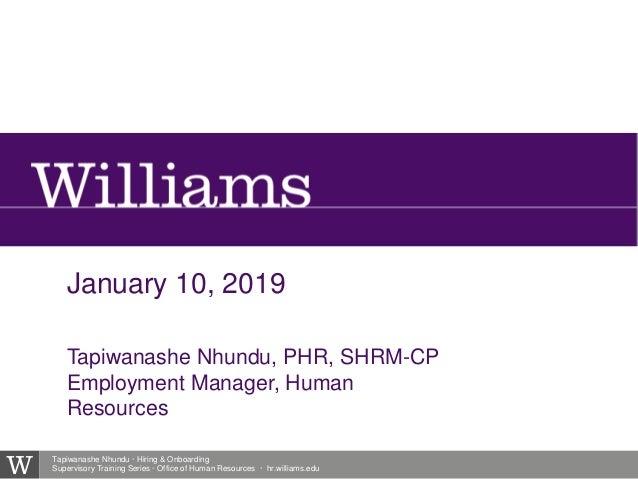 Tapiwanashe Nhundu · Hiring & Onboarding Supervisory Training Series · Office of Human Resources · hr.williams.edu Tapiwan...