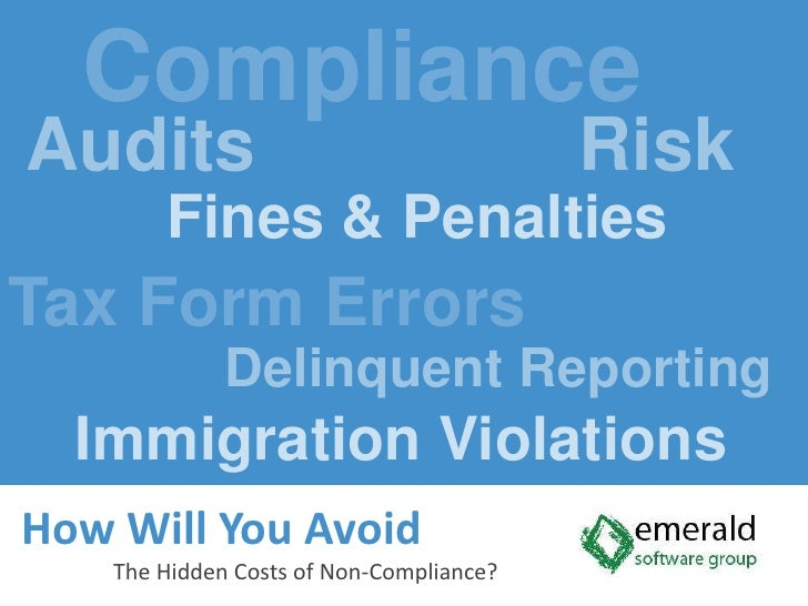 Compliance<br /> Audits	            Risk<br />Fines & Penalties<br />Tax Form Errors<br />Delinquent Reporting<br />    I...