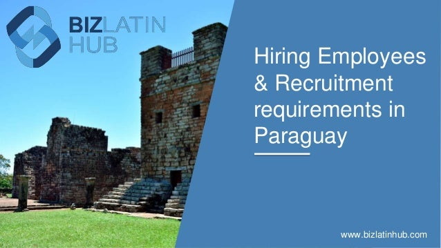 www.bizlatinhub.com Hiring Employees & Recruitment requirements in Paraguay