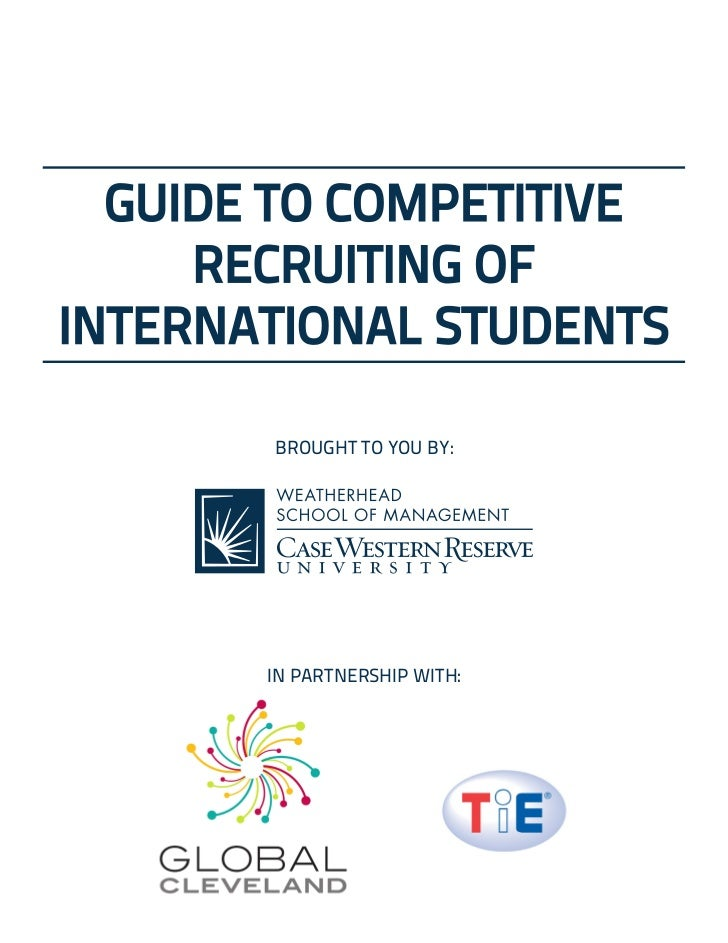 GUIDE TO COMPETITIVE     RECRUITING OFINTERNATIONAL STUDENTS       BROUGHT TO YOU BY:       IN PARTNERSHIP WITH: