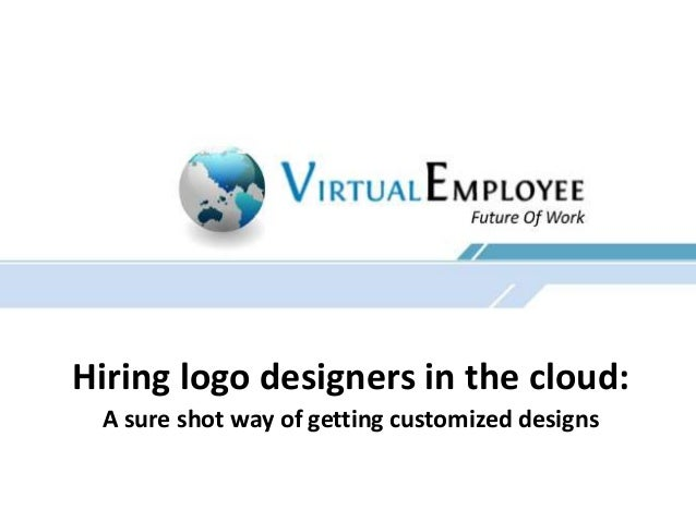 Hiring logo designers in the cloud: A sure shot way of getting customized designs