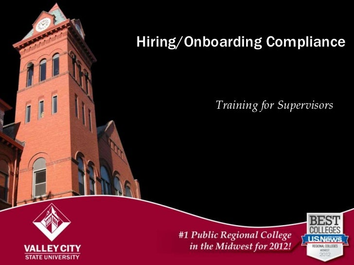 Hiring/Onboarding ComplianceHiring/Onboardingfor Supervisors            Training  in ComplianceMeetings with Supervisors