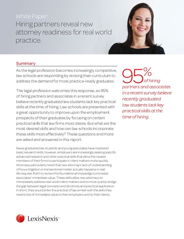White Paper: Hiring partners reveal new attorney readiness for real world practice. Summary As the legal profession become...