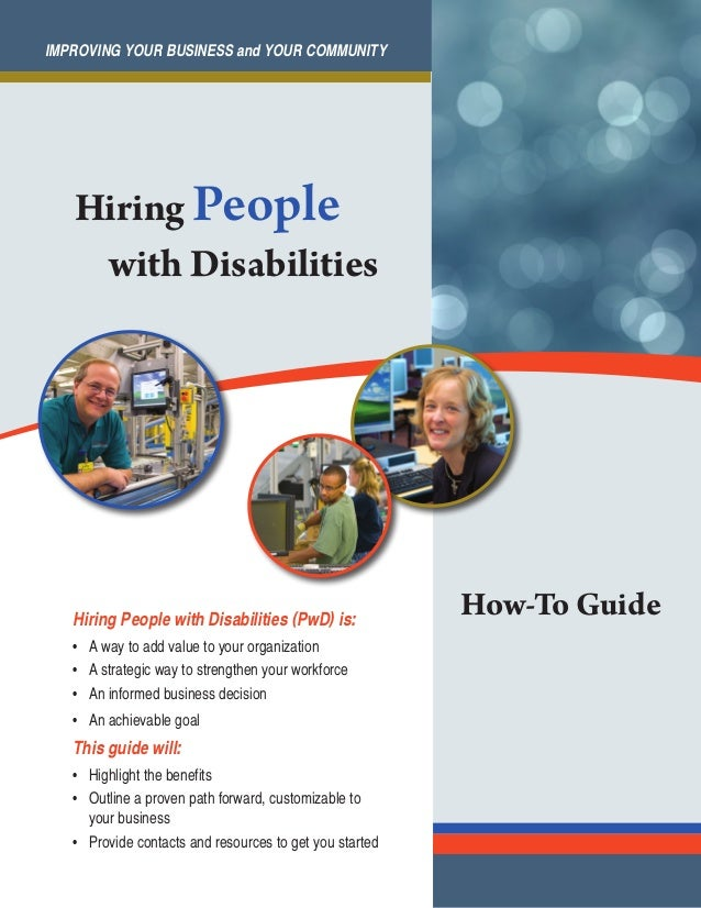 hiring people with disabilities When we talk about hiring people with disabilities, we are also discussing the broader issues of labor shortages, diverse hiring practices, and the social reactions to an impairment.