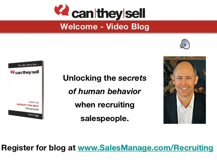 Welcome - Video Blog              Unlocking the secrets                of human behavior                 when recruiting  ...