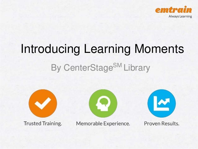 Introducing Learning Moments By CenterStageSM Library