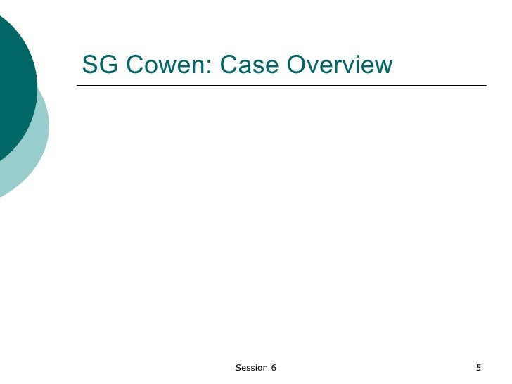 sg cowen new recruits case and sollution Sg cowen new recruits summary of the problem sg cowen is a investment banking firm based in the united states, born when soci t g n rale france decided to.