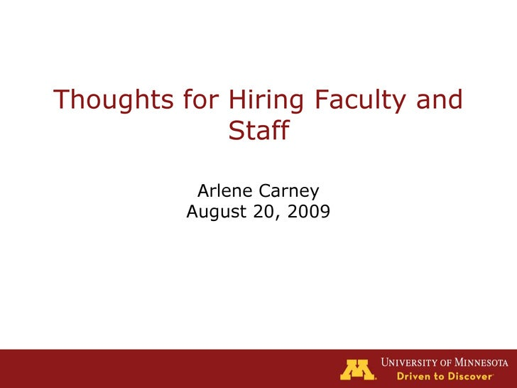 Thoughts for Hiring Faculty and Staff<br />Arlene Carney<br />August 20, 2009<br />