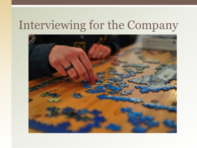 Interviewing for the Company