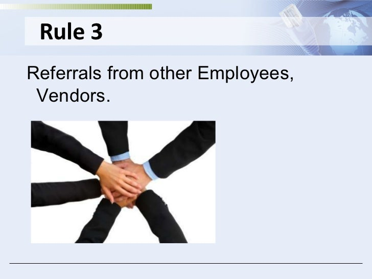 Rule 3 Referrals from other Employees, Vendors.